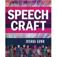 Speech Craft by Gunn, Joshua, 9780312644888