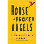 The House of Broken Angels by Urrea, Luis Alberto, 9780316154888