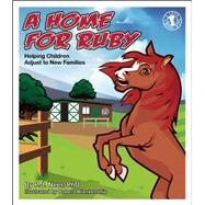 A Home for Ruby Helping Children Adjust to New Families by Neer, P.J.; Blankenship, Robert, 9780882824888