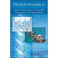 Bioinformatics: High Performance Parallel Computer Architectures by Schmidt; Bertil, 9781439814888
