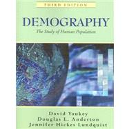 Demography : The Study of Human Population by Yaukey, David; Anderton, Douglas L.; Lundquist, Jennifer Hickes, 9781577664888