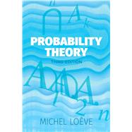 Probability Theory Third Edition by Loeve, Michel, 9780486814889