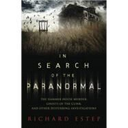 In Search of the Paranormal by Estep, Richard, 9780738744889
