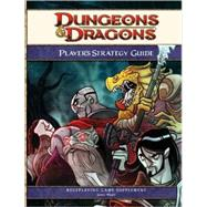 Dungeons and Dragons Player's Strategy Guide : A 4th Edition D&D Supplement by WYATT, JAMES, 9780786954889