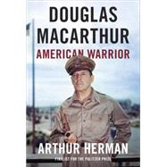 Douglas Macarthur by Herman, Arthur, 9780812994889