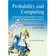 Probability and Computing by Mitzenmacker, Michael; Upfal, Eli, 9781107154889