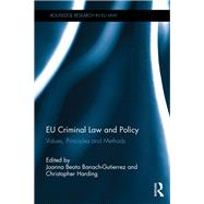 EU Criminal Law and Policy: Values, Principles and Methods by Banach-Gutierrez; Joanna Beata, 9781138914889