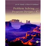 Problem Solving and Program Design in C by Hanly, Jeri R.; Koffman, Elliot B., 9780134014890
