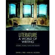 Literature : A World of Writing Stories, Poems, Plays, and Essays by Pike, David L.; Acosta, Ana, 9780321364890
