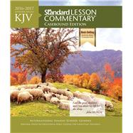 KJV Standard Lesson Commentary® Casebound Edition 2016-2017 by Unknown, 9780784794890