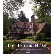 The Tudor Home by Murphy, Kevin D.; Rocheleau, Paul, 9780847844890