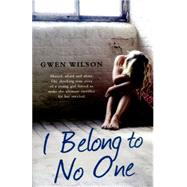 I Belong to No One by Wilson, Gwen, 9781409164890