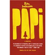 Papi by Indiana, Rita; Obejas, Achy, 9780226244891