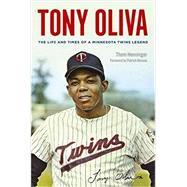 Tony Oliva by Henninger, Thom; Reusse, Patrick, 9780816694891