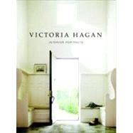 Victoria Hagan : Interior Portraits by Hagan, Victoria, 9780847834891
