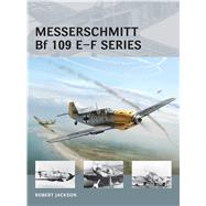 Messerschmitt Bf 109 E–F series by Jackson, Robert; Tooby, Adam, 9781472804891