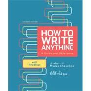 How to Write Anything: A Guide and Reference with Readings by Ruszkiewicz, John J.; Dolmage, Jay T., 9780312674892