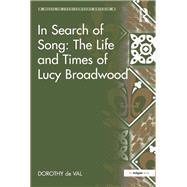 In Search of Song: The Life and Times of Lucy Broadwood by Val,Dorothy de, 9781138264892