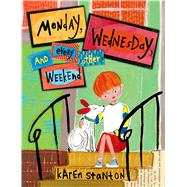 Monday, Wednesday, and Every Other Weekend by Stanton, Karen; Stanton, Karen, 9781250034892