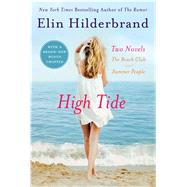 High Tide Two Novels: The Beach Club + Summer People by Hilderbrand, Elin, 9781250104892
