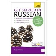 Get Started in Russian Absolute Beginner Course by Farmer, Rachel, 9781444174892