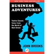 Business Adventures by Brooks, John, 9781497644892
