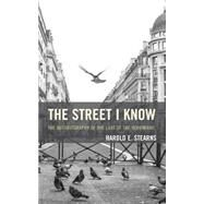 The Street I Know by Stearns, Harold E., 9781590774892