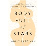 Body Full of Stars by May, Molly Caro, 9781619024892