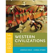 Western Civilizations: Their History & Their Culture (Brief Fourth Edition) (Vol. 2) by Cole, Joshua; Symes, Carol, 9780393614893