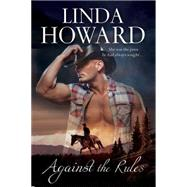 Against the Rules by Howard, Linda, 9780727884893