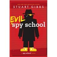 Evil Spy School by Gibbs, Stuart, 9781442494893