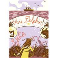 Avis Dolphin by Wishinsky, Frieda; Dawson, Willow, 9781554984893