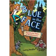 Blue in the Face by Swallow, Gerry; Fabretti, Valerio, 9781619634893