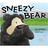 Sneezy Bear by Griffiths, Neil; Louden, Janette, 9781905434893