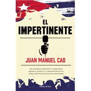 El impertinente / The intrusive by Cao, Juan Manuel, 9786070724893