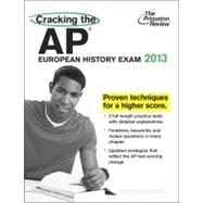 Cracking the AP European History Exam, 2013 Edition by PRINCETON REVIEW, 9780307944894