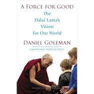 A Force for Good by GOLEMAN, DANIELDALAI LAMA, 9780553394894