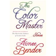 The Color Master by BENDER, AIMEE, 9780385534895