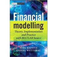 Financial Modelling : Theory, Implementation and Practice with Matlab Source by Kienitz, Joerg; Wetterau, Daniel, 9780470744895
