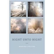 Night Unto Night by Collins, Martha, 9781571314895