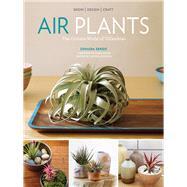 Air Plants by Sengo, Zenaida; Grubb, Flora; Atkinson, Caitlin, 9781604694895