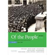 Of the People A History of the United States, Volume 2: Since 1865, with Sources by Oakes, James; McGerr, Michael; Lewis, Jan Ellen; Cullather, Nick; Boydston, Jeanne; Summers, Mark; Townsend, Camilla; Dunak, Karen, 9780190254896