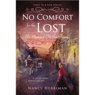 No Comfort for the Lost: A Mystery of Old San Francisco by Herriman, Nancy, 9780451474896
