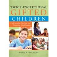 Twice-Exceptional Gifted Children by Trail, Beverly A., 9781593634896