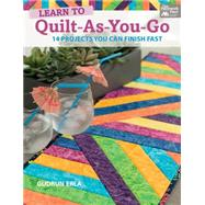 Learn to Quilt-as-you-go: 14 Projects You Can Finish Fast by Erla, Gudrun, 9781604684896