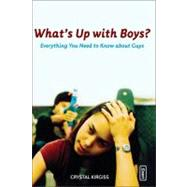 What's up with Boys? : Everything You Need to Know about Guys by Crystal Kirgiss, 9780310254898