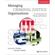 Managing Criminal Justice Organizations: An Introduction to Theory and Practice by Kania; Richard, 9781437734898