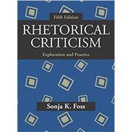 Rhetorical Criticism by Foss, Sonja K., 9781478634898