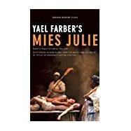 Mies Julie by Farber, Yael; Strindberg, August (CRT), 9781849434898