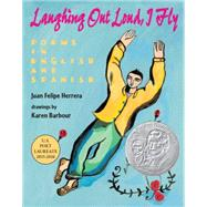 Laughing Out Loud, I Fly by Herrera, Juan Felipe; Barbour, Karen, 9780062444899